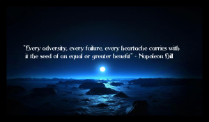 ... quotes every adversity every failure every heartache carries with it