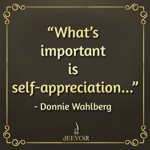 ... is self-appreciation...