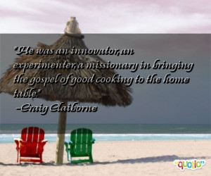 53 quotes about cooking follow in order of popularity. Be sure to ...