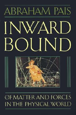 "Start by marking ""Inward Bound: Of Matter and Forces in the Physical ..."