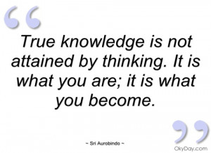 true knowledge is not attained by thinking sri aurobindo