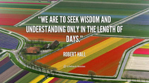 quote-Robert-Hall-we-are-to-seek-wisdom-and-understanding-17576.png