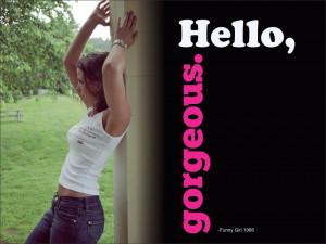 Hello, gorgeous. Funny Girl, 1968