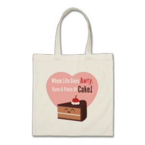 Cute Chocolate Cake Funny Quote Food Humor Bags