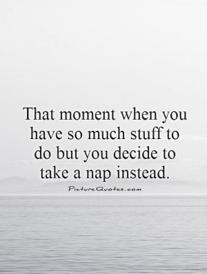 Funny Quotes Sleep Quotes Lazy Quotes Lazy Day Quotes Nap Quotes