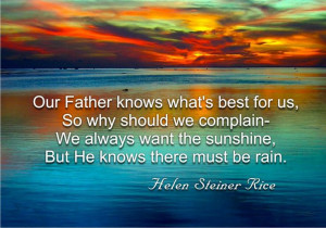 poems of helen steiner rice | Our Father knows what's best for us, So ...