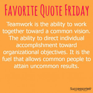 Favorite Quote Friday #teamwork