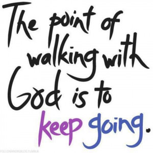 god quotes god is to keep going motivational quotes god quotes god is