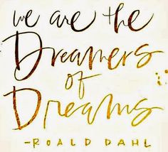 We are the music makers and dreamers of dreams More