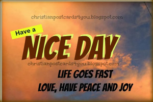 Have a Nice Day with love, peace and joy. Christian postcards free ...