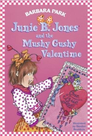 """Start by marking """"Junie B. Jones and the Mushy Gushy Valentime ..."""
