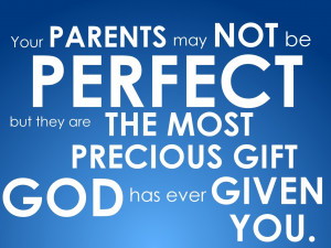 Your Parents May Not Be Perfect ~ Family Quote