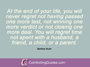 Barbara Bush Quotations The End...