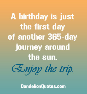 ... First Day Of Another 365 Day Journey Around The Sun - Birthday Quote