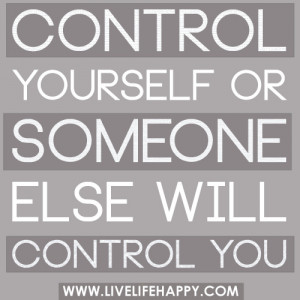 Controlling Relationship Quotes Control Yourself Quote