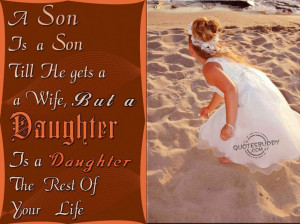 Quotes About Daughters Love For Parents: A Son Is A Son Till He Gets A ...