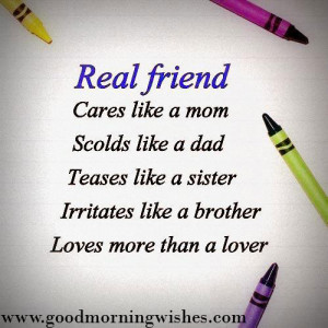 Friendship Quotes : A real friend cares like a mom, scolds like a dad ...