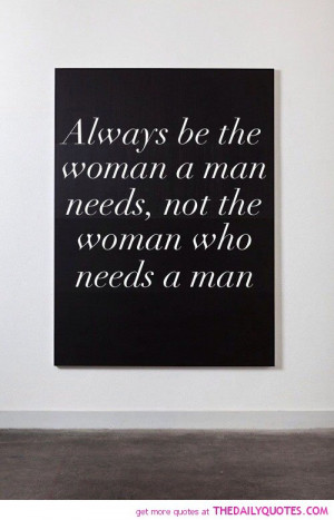 be-the-woman-a-man-needs-love-quotes-sayings-pictures.jpg