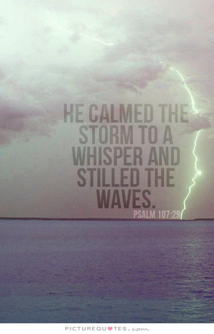 God Quotes Bible Quotes Storm Quotes Calm Quotes