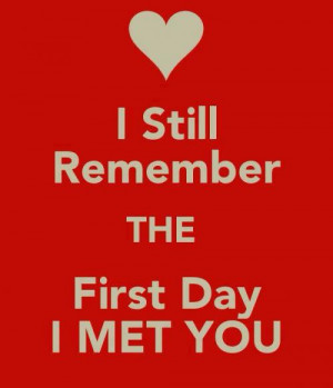 still remember the day I met you love :).... Never thought someday ...