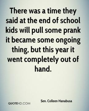 There was a time they said at the end of school kids will pull some ...
