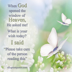 God opened the window of Heaven, He asked me! What is your wish today ...