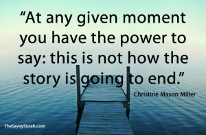 """Savvy Quote: """"At Any Given Moment You Have the Power…"""