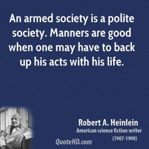 ... -society-quotes-an-armed-society-is-a-polite-society-manners-are.jpg