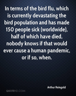 In terms of the bird flu, which is currently devastating the bird ...