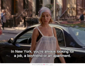 ... looking for a job, a boyfriend or an apartment. Picture Quote #1