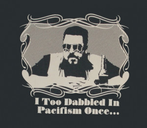 Too Dabbled in Pacifism Once