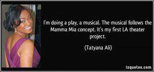 doing a play, a musical. The musical follows the Mamma Mia concept ...