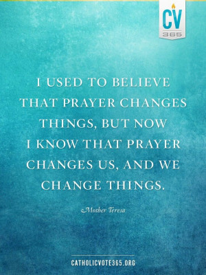 ... Catholic Quotes, Prayer Quotes, Mothers Teresa Quotes, Prayer Change
