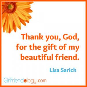 Girlfriendology thank you god, friendship quote