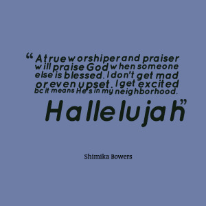 Quotes Picture: a true worshiper and praiser will praise god when ...