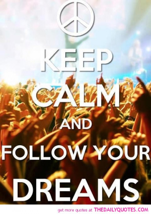 keep-calm-follow-your-dreams-quote-pic-pictures-quotes-sayings.jpg