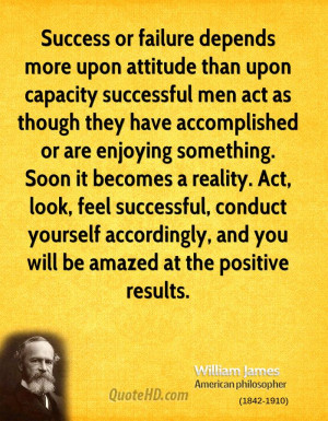 failure depends more upon attitude than upon capacity successful men ...