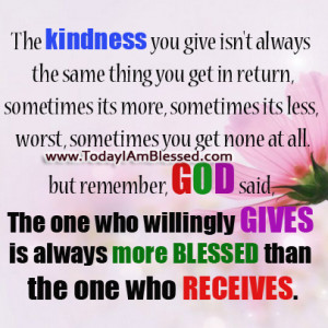 ... who willingly gives is always more blessed than the one who receives