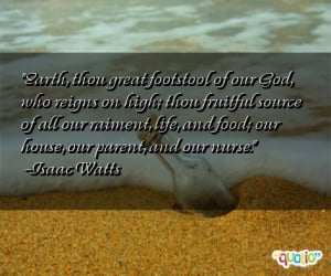 Earth, thou great footstool of our God, who reigns on high; thou ...