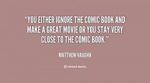 ... book and make a great movie or you stay very close to the comic book