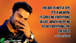 The Bat Is Not A by virat kohli Picture Quotes