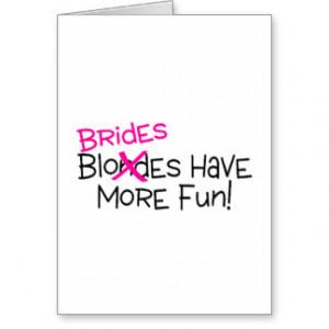 Brides Have More Fun Cards