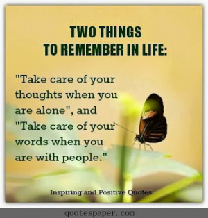 Take care of your thoughts when you are alone, and take care of your ...