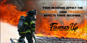 ... decisions affect the outcome, your training affects those decisions