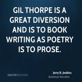 Gil Thorpe is a great diversion and is to book writing as poetry is to ...