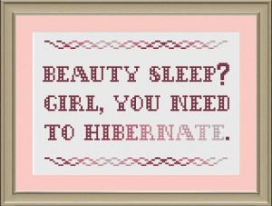 ... sleep ... girl, you need to hibernate: funny cross-stitch pattern