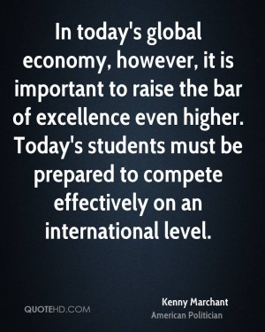 In today's global economy, however, it is important to raise the bar ...