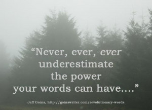 Listen carefully : Your words matter! Your stories make a difference!