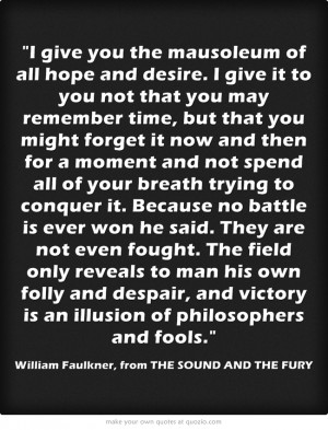 The Sound and the Fury - William Faulkner victory is an illusion of ...