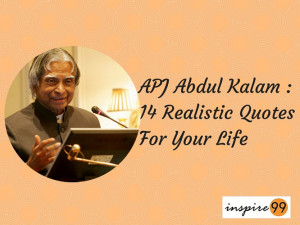 Abdul Kalam : 14 Realistic Quotes For Your Life